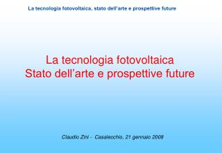 La tecnologia fotovoltaica Stato dell�arte e prospettive future