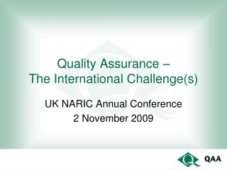 Quality Assurance –  The International Challenge(s)