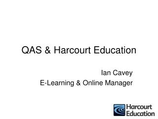 QAS & Harcourt Education