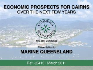 ECONOMIC PROSPECTS FOR CAIRNS