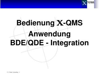 Bedienung  X -QMS Anwendung BDE/QDE - Integration