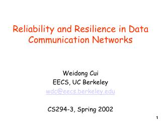 Reliability and Resilience in Data Communication Networks
