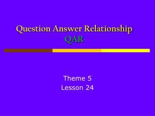 Question Answer Relationship QAR