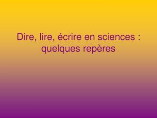 Dire, lire, écrire en sciences : quelques repères
