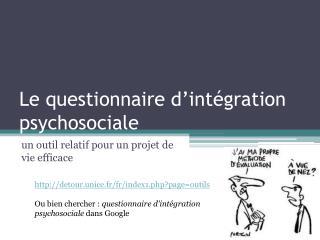 Le questionnaire d'intégration psychosociale