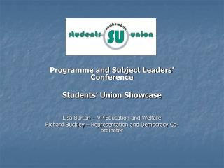 Programme and Subject Leaders' Conference Students' Union Showcase