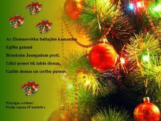 Priecīgus svētkus! Preiļu rajona IP kolektīvs