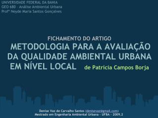 Denise Vaz de Carvalho Santos  ( denisevaz@gmail )
