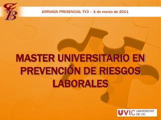 MASTER UNIVERSITARIO EN PREVENCIÓN DE RIESGOS LABORALES