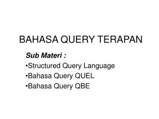 BAHASA QUERY TERAPAN