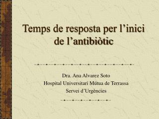 Temps de resposta per l'inici de l'antibiòtic