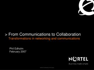 From Communications to Collaboration Transformations in networking and communications