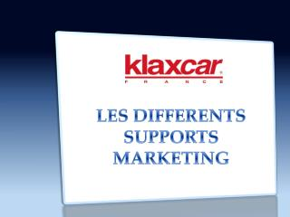 LES DIFFERENTS SUPPORTS MARKETING