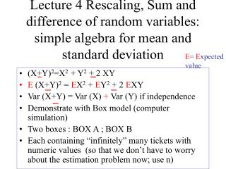 Lecture 4 Rescaling, Sum and difference of random variables: simple algebra for mean and standard deviation