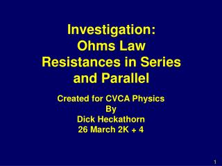 Investigation: Ohms Law Resistances in Series and Parallel