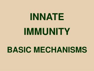 INNATE  IMMUNITY BASIC MECHANISMS