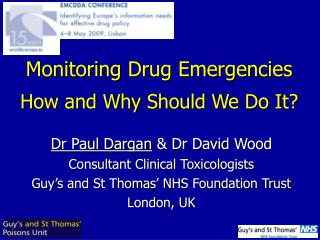 Dr Paul Dargan  & Dr David Wood Consultant Clinical Toxicologists