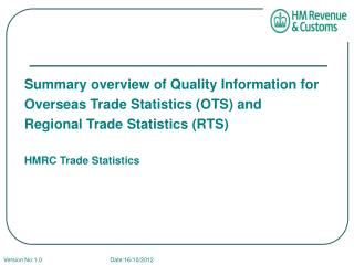 Summary overview of Quality Information for  Overseas Trade Statistics (OTS) and