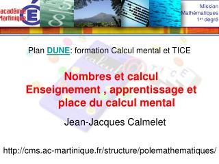 Nombres et calcul  Enseignement , apprentissage et place du calcul mental