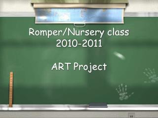 Romper/Nursery class 2010-2011 ART Project