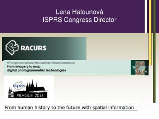 Lena Halounová ISPRS Congress Director