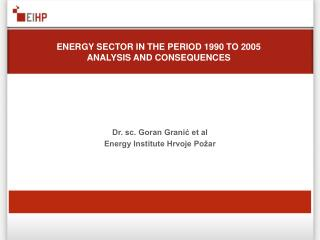 ENERGY SECTOR IN THE PERIOD 1990 TO 2005  ANALYSIS AND CONSEQUENCES