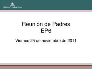 Reunión de Padres EP6