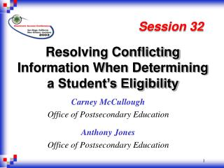 Resolving Conflicting Information When Determining a Student s Eligibility