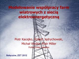 Modelowanie współpracy farm wiatrowych z siecią elektroenergetyczną