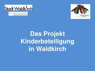 Das Projekt Kinderbeteiligung in Waldkirch