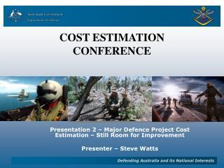 Presentation 2 – Major Defence Project Cost Estimation – Still Room for Improvement