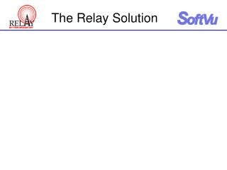 The Relay Solution