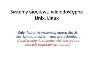 Systemy  sieciowe  wielodost ę pne  Unix ,  Linux