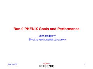 Run 9 PHENIX Goals and Performance
