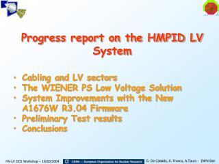 Progress report on the HMPID LV System