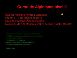 Curso de Alpinismo nivel II Club de monta�a Pirineos. Zaragoza Fecha: 6 � 7 de febrero de 2010
