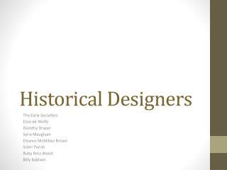 Historical Designers