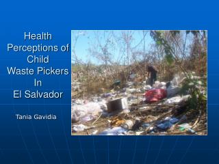 Health Perceptions of Child  Waste Pickers In  El Salvador