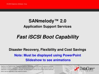 SANmelody ™  2.0 Application Support Services Fast iSCSI Boot Capability