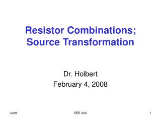 Resistor Combinations; Source Transformation