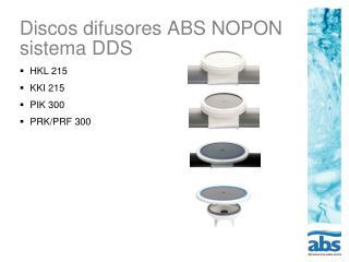 Discos difusores ABS NOPON sistema DDS