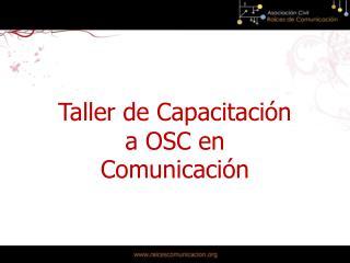 Taller de Capacitación a OSC en Comunicación