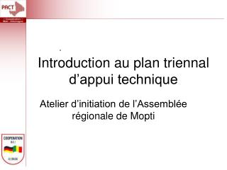 Introduction au plan triennal d'appui technique