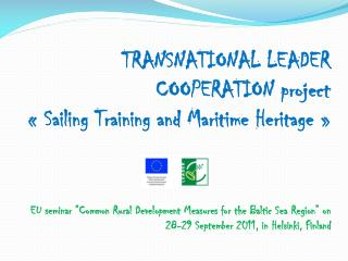 TRANSNATIONAL LEADER COOPERATION project « Sailing Training and Maritime Heritage »