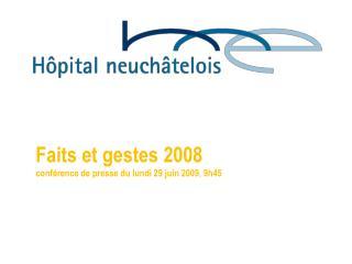 Faits et gestes 2008 conférence de presse du lundi 29 juin 2009, 9h45