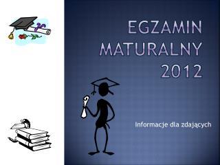 Egzamin Maturalny 2012
