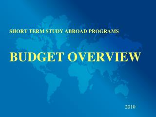 SHORT TERM STUDY ABROAD PROGRAMS  BUDGET OVERVIEW