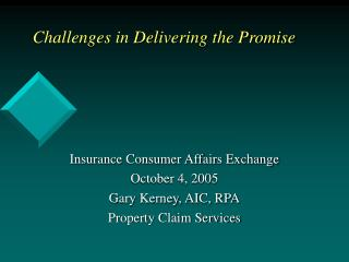 Challenges in Delivering the Promise