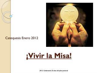 ¡Vivir la Misa!