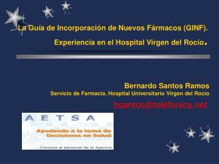 La Gu�a de Incorporaci�n de Nuevos F�rmacos (GINF).  Experiencia en el Hospital Virgen del Roc�o .
